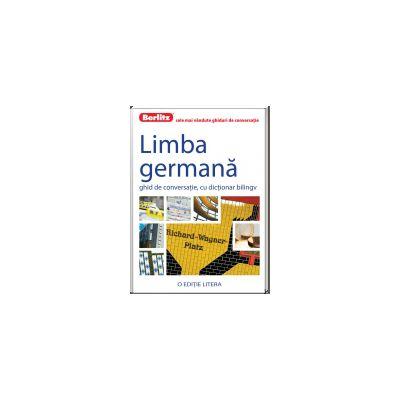 Limba Germana. Ghid de converstie, cu dictionar bilingv