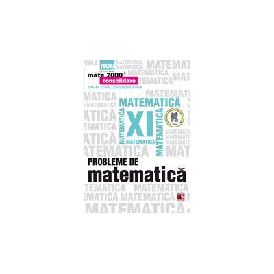 PROBLEME DE MATEMATICA 2013 PENTRU CLASA A XI-A MATE 2000
