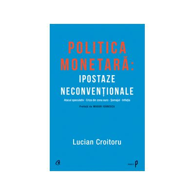 Politica monetară: Ipostaze neconvenţionale