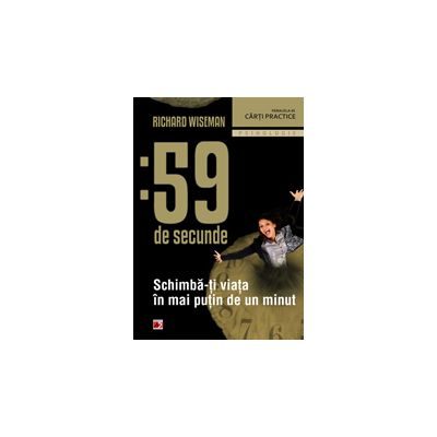 59 DE SECUNDE. SCHIMBA-TI VIATA IN MAI PUTIN DE 1 MINUT