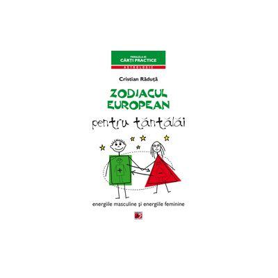 ZODIACUL EUROPEAN PENTRU TANTALAI. ENERGIILE MASCULINE SI ENERGIILE FEMININE