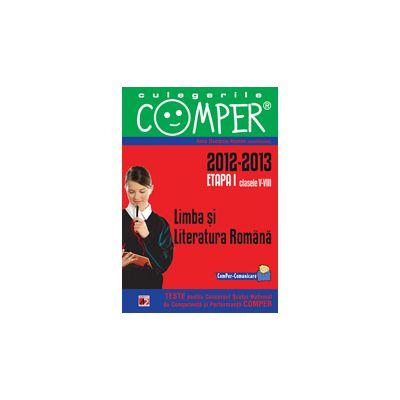 CULEGERILE COMPER 2013 . LIMBA SI LITERATURA ROMANA. CLASELE V-VIII. ETAPA I