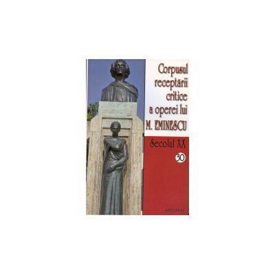 Corpusul receptarii critice a operei lui M. Eminescu, sec XX, vol. 30-31