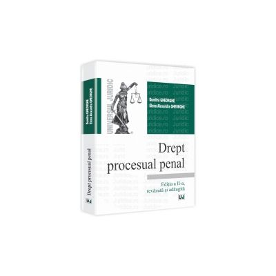 Drept procesual penal. Editia a II-a Revazuta si adaugita