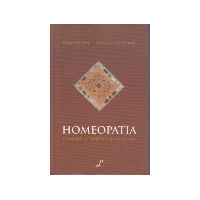 Homeopatia. O analiza stiintifica si spirituala