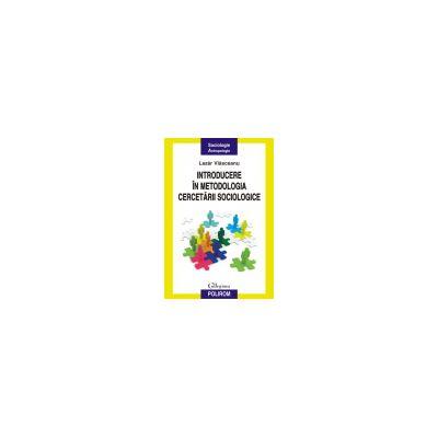Introducere in metodologia cercetarii sociologice