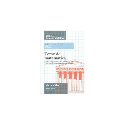 Teme de matematică 2013 Clasa a VI-a Semestrul II