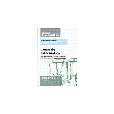 Teme de matematică 2013 Clasa a VIII-a Semestrul II
