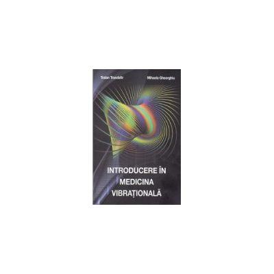 Introducere in medicina vibrationala