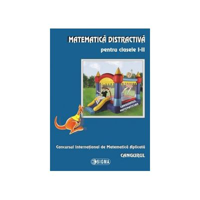 Matematica distractiva pentru clasele I-II, Concursul International de Matematica Aplicata Cangurul 2013