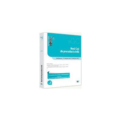 Noul Cod de procedura civila Ad litteram. In vigoare de la 15 februarie 2013. Cu modificarile aduse de O.U.G. nr. 4 din 30 ianuarie 2013