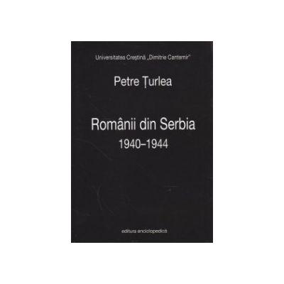 Romanii din Serbia 1940 - 1944