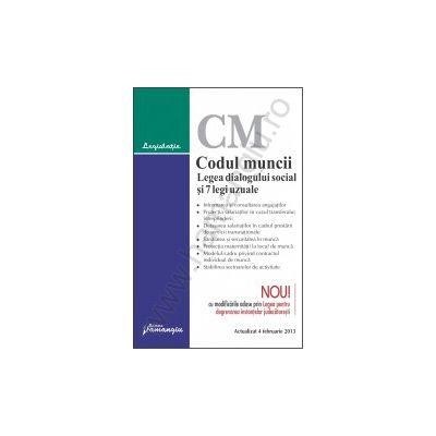 Codul muncii. Legea dialogului social si 7 legi uzuale actualizat 4 februarie 2013