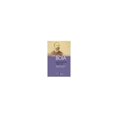 Eugen Brote (1850–1912) Destinul frânt al unui luptător naţional