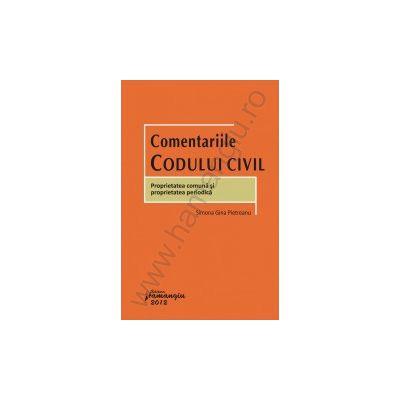 Comentariile Codului civil - Proprietatea comuna si proprietatea periodica
