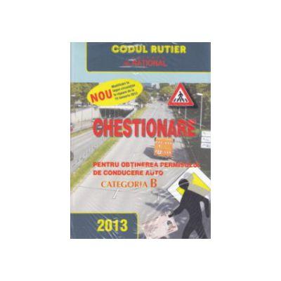 Chestionare  2013  pentru obtinerea permisului de conducere auto Categoria B