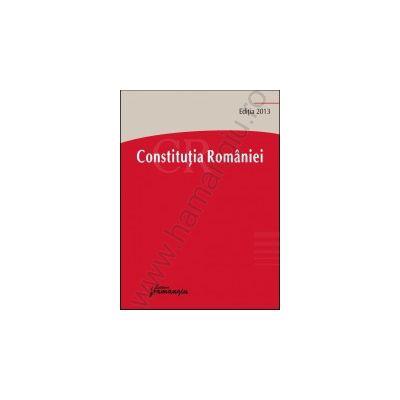 Constitutia Romaniei - actualizat 19 aprilie 2013