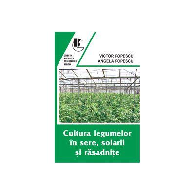 Cultura legumelor in sere, solarii si rasadnite