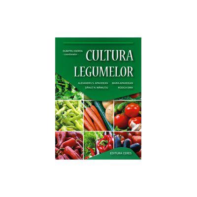 CULTURA LEGUMELOR - Editia a III-a revizuita
