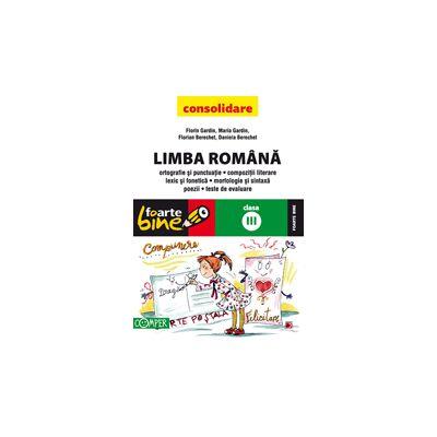 LIMBA ROMANA CONSOLIDARE 2013 CLASA A III-A FOARTE BINE! ORTOGRAFIE SI PUNCTUATIE