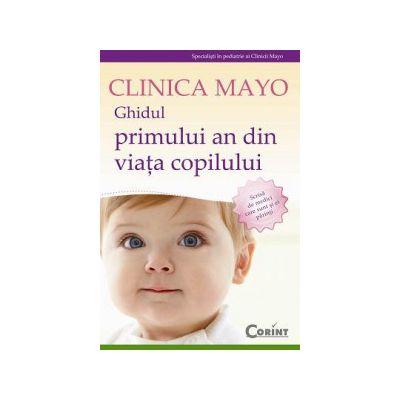 Clinica Mayo. Ghidul primului an din viata copilului