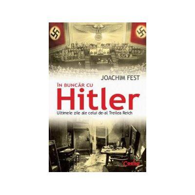 In buncar cu Hitler. Ultimele zile ale celui de-al Treilea Reich