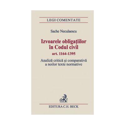 Izvoarele obligațiilor în Codul civil art. 1164-1395. Analiză critică și comparativă a noilor texte normative
