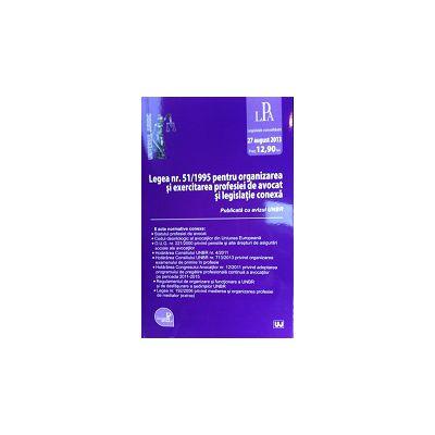 Legea nr. 51/1995 pentru organizarea si exercitarea profesiei de avocat si legislatie conexa