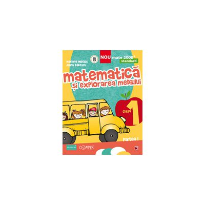 MATEMATICA SI EXPLORAREA MEDIULUI STANDARD 2013 - CLASA I - PARTEA I