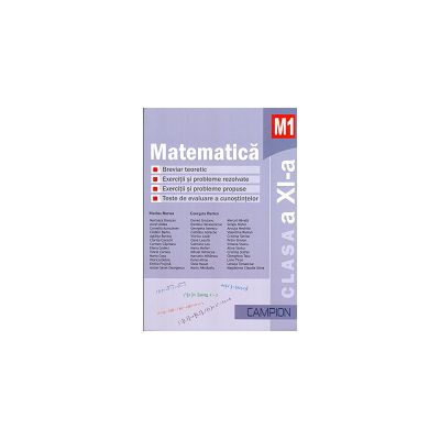 Matematica M1 Clasa a XI-a - Breviar teoretic - Exercitii si probleme rezolvate -Exercitii si probleme propuse - Teste recapitulative