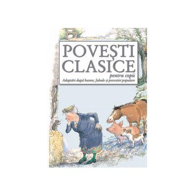 Poveşti clasice pentru copii Adaptări după basme, fabule şi povestiri populare