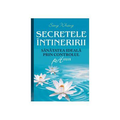 SECRETELE INTINERIRII - Sanatatea ideala prin controlul PH-ului