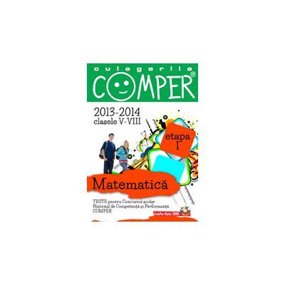 CULEGERILE COMPER MATEMATICA 2013-2014 CLASELE V-VIII ETAPA I