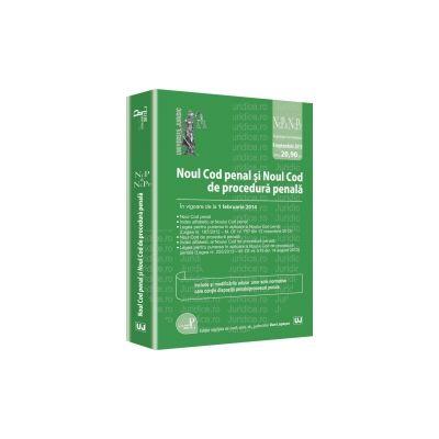 Noul Cod penal si Noul Cod de procedura penala Actualizat 09 septembrie 2013 - In vigoare de la 1 februarie 2014