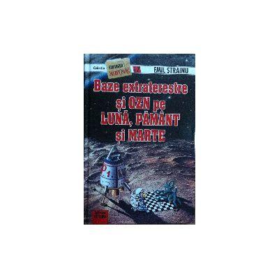 Baze Extraterestre si OZN pe Luna, Pamant si Marte - Stranger secret files nr. 17