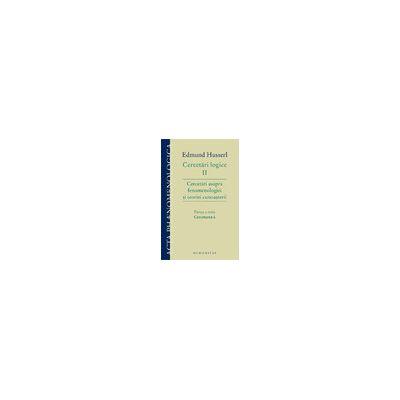 Cercetări logice II – partea a treia - Cercetări asupra fenomenologiei şi teoriei cunoaşterii