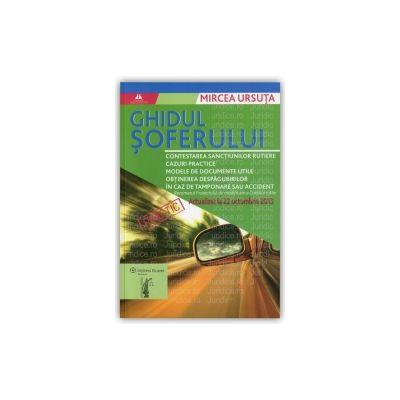Ghidul Soferului -  Contine inclusiv rezumatul Proiectului de modificare a Codului rutier. Actualizat la 22 octombrie 2013