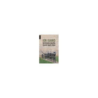 Închisoarea noastră cea de toate zilele, vol. I 1949, 1952–1954