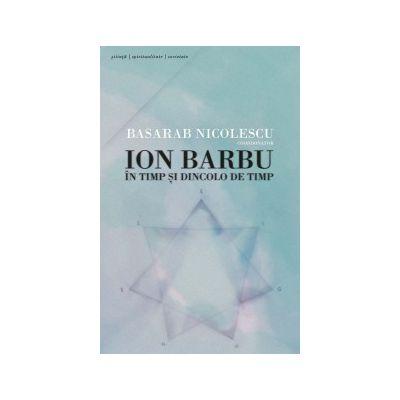 Ion Barbu - În timp şi dincolo de timp