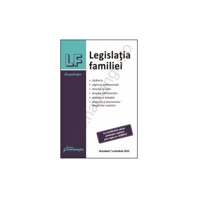Legislatia familiei - actualizat 7 octombrie 2013