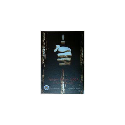 Parintele Arsenie Boca in Arhivele Securitatii - Opis de Documente Vol.1 ( Sambata de Sus 1943 - 1949)
