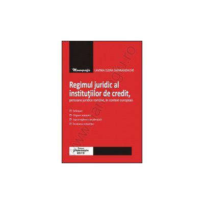 Regimul juridic al institutiilor de credit, persoane juridice romane, in context european