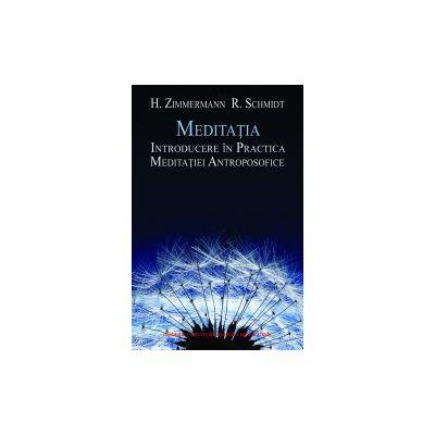 Meditatia - Introducere in Practica Meditatiei Antroposofice