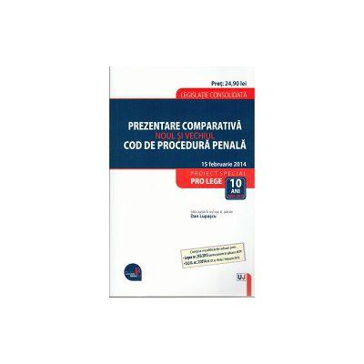 Prezentare Comparativa Noul si Vechiul Cod de Procedura Penala - 15 Februarie 2014