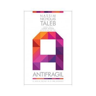 Antifragil - Ce avem de câştigat de pe urma dezordinii