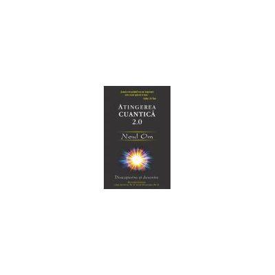 Atingerea cuantică 2. 0 - Noul Om Descoperire şi devenire