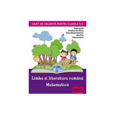 CAIET DE VACANTA CLASA II - LIMBA SI LITERATURA ROMANA, MATEMATICA