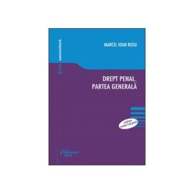 Drept penal. Partea generală. Conform noului Cod penal | Ioan Marcel Rusu