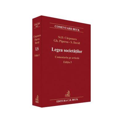 Legea societăților. Comentariu pe articole  Editia 5 - Stanciu Cărpenaru