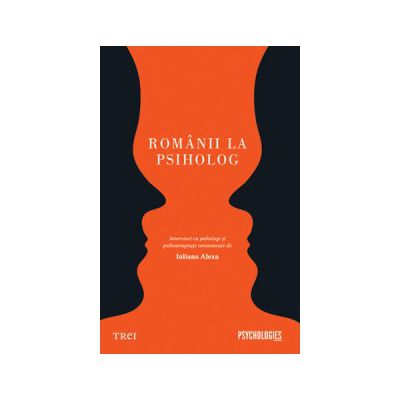 Românii la psiholog interviuri consemnate de Iuliana Alexa